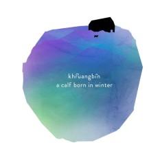 A Calf Born in Winter, Single, 2014